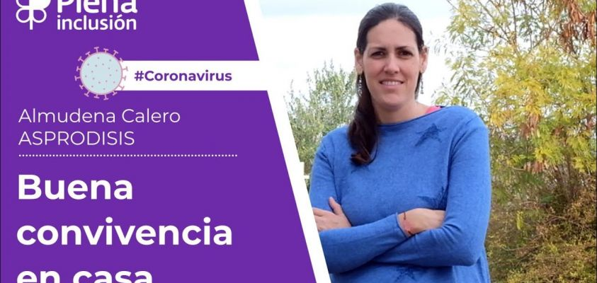Buena convivencia en casa. Plena inclusión. Coronavirus